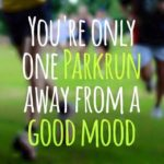 You're only one Parkrun away from a Good Mood